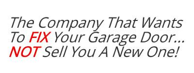 We Want To Fix Your Garage Door..... Not Sell You A New One!